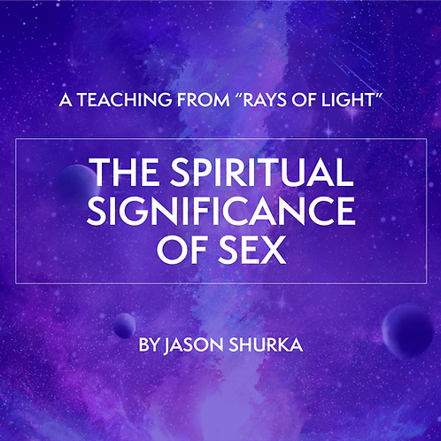 """""""RAYS OF LIGHT"""" Teaching: The Spiritual Significance of Sex"""