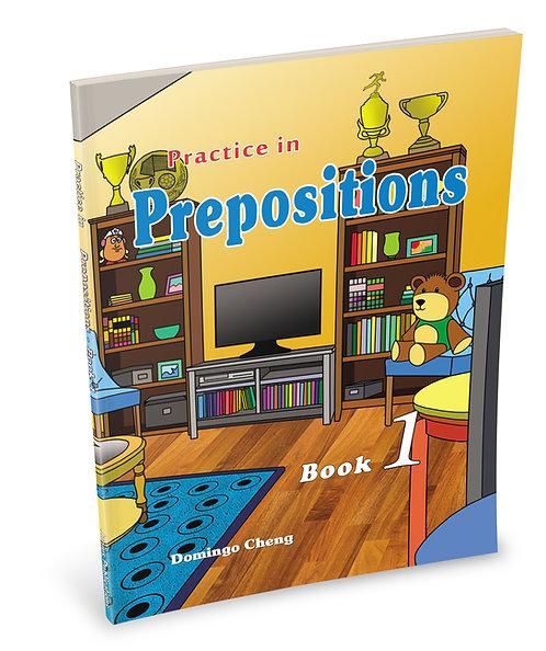 Practice in Prepositions Book 1
