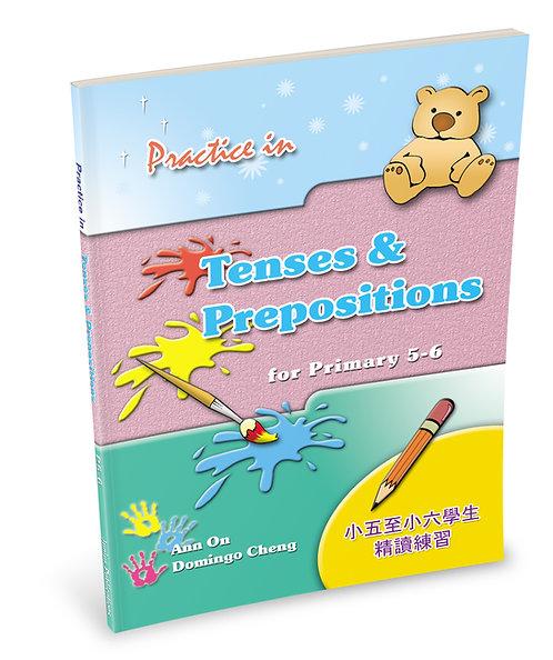 Practice in Tenses & Prepositions for P5 – 6