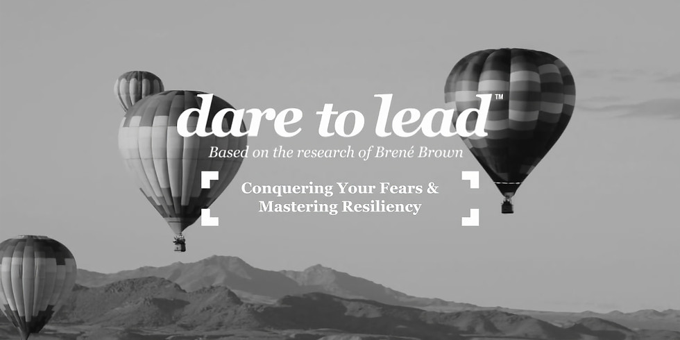 STL: Conquering Your Fears & Mastering Resiliency - A Dare to Lead™ Workshop