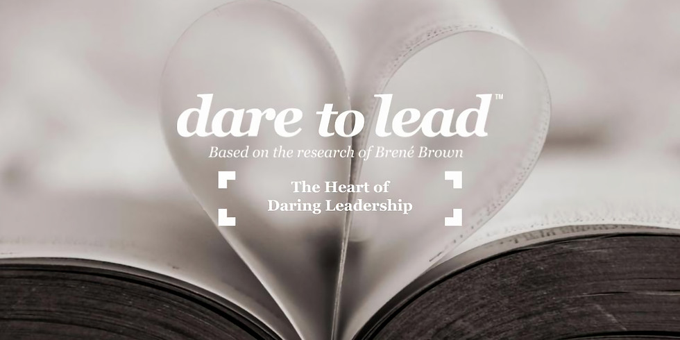 STL: The Heart of Daring Leadership - A Dare to Lead™ Workshop