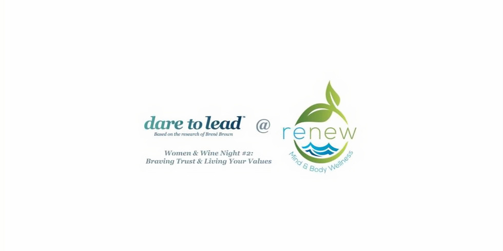Women & Wine Networking Event #2: Braving Trust and Living Your Values
