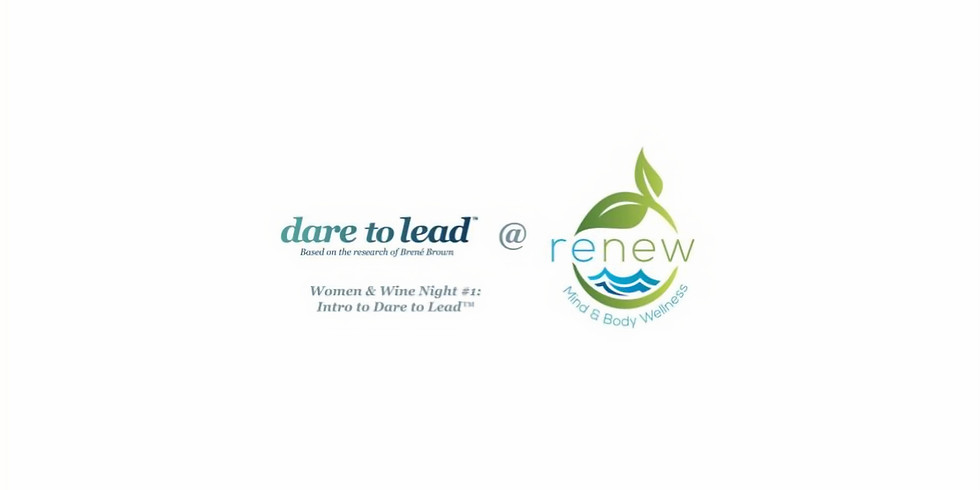 Women & Wine Networking Event #1: Intro to Dare to Lead™