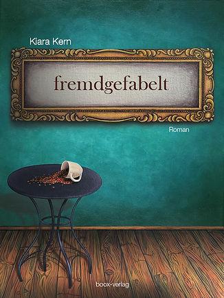 Kiara Kern; Buch fremdgefabelt