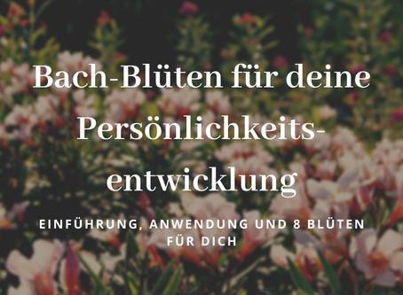 (BLOG) Bach-Blüten für deine Persönlichkeitsentwicklung