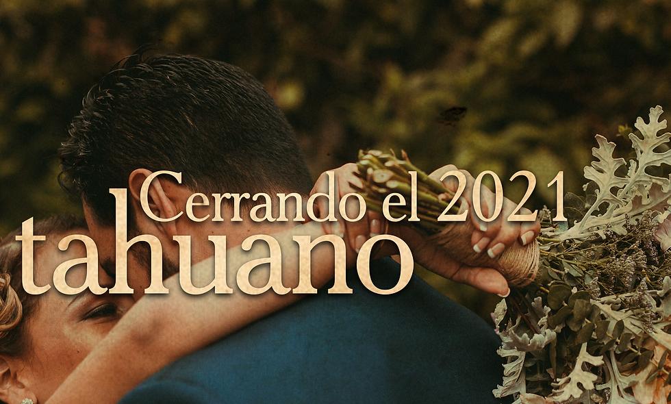 Propuesta Cerrando el 2021 Tahuano