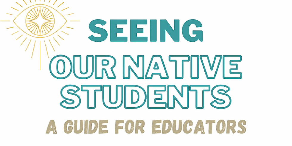 """Launch of """"Seeing Our Native Students"""", in Partnership with Four Winds of Indian Education"""