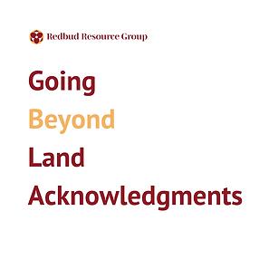 Going Beyond Land Acknnowledgements(2).p