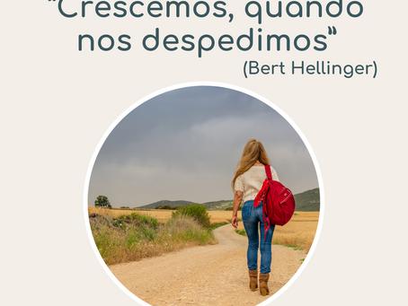 """""""Crescemos, quando nos despedimos"""" (Bert Hellinger)"""