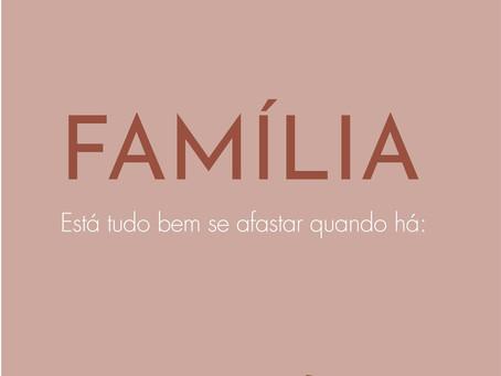 Família: está tudo bem se afastar quando...