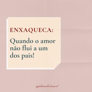 ENXAQUECA: quando o amor não flui a um dos pais!