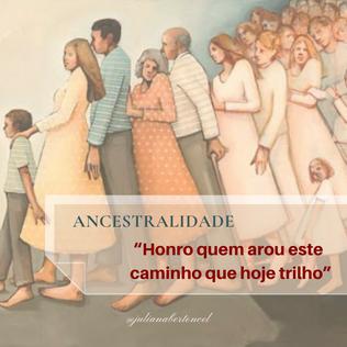 """ANCESTRALIDADE """"honro quem arou este caminho que hoje trilho"""""""