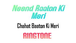 Neend Raaton Ki Meri Chahat Baaton Ko Teri Ringtone Download |Dua bhi lage na mujhe Ringtones Download | Ringtone Network
