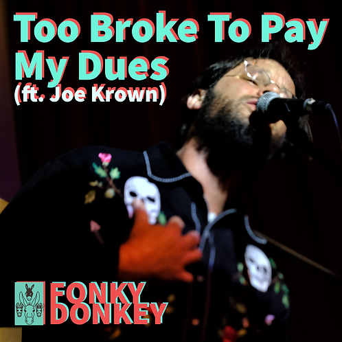 Too Broke To Pay My Dues - SINGLE