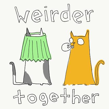 Weirder Together
