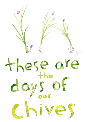 These Are The Days of Our Chives