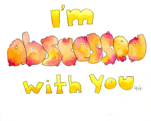 I'm Abssesed With You