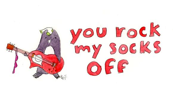 You Rock My Socks Off