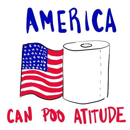 America Can Poo Attitude
