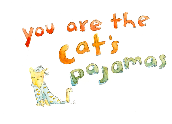 You Are The Cats Pajamas