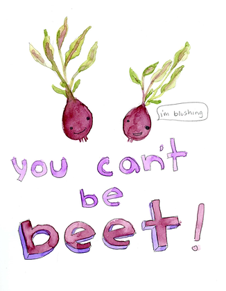 You Can't Be Beet