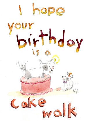 Hope Your Birthday is a Cake Walk
