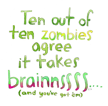 Ten Out Of Ten Zombies Agree