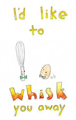 I'd Like To Whisk You Away