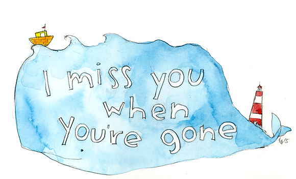 I Miss You When You're Gone