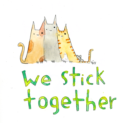We Stick Together Cats