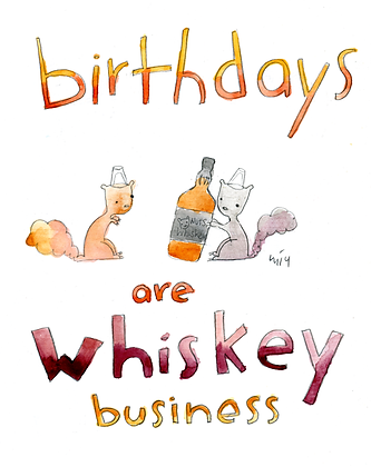 Birthdays Are Whiskey Business