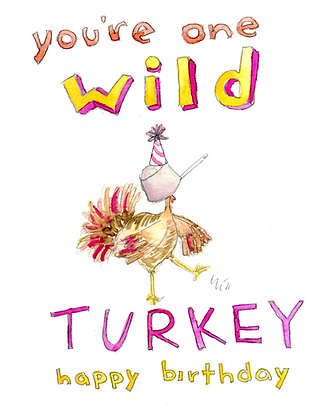 You Are One Wild Turkey
