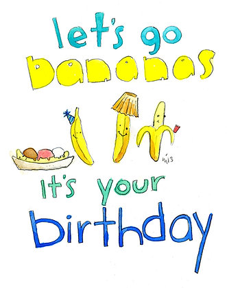 Go Bananas Its Your Birthday