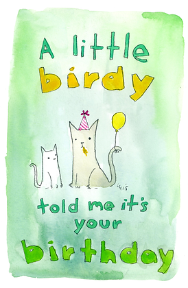 A Little Birdy Told Me Its Your Birthday