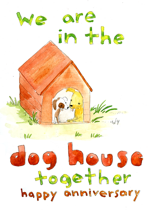 We Are In The Dog House Together Anniversary