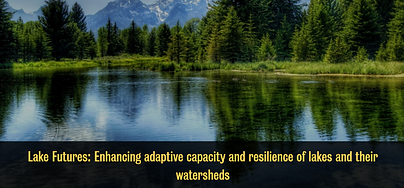 Lake Futures: Enhancing Adaptive Capacity and Resilience of Lakes and their Watersheds