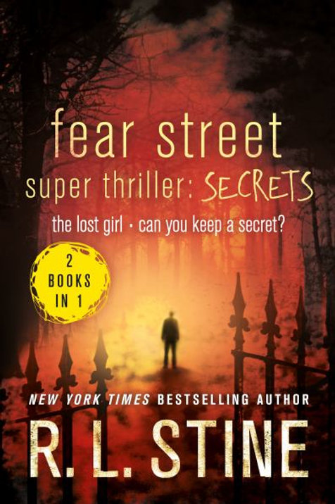 Fear Street Super Thriller: Secrets (The Lost Girl/Can You Keep a Secret?)