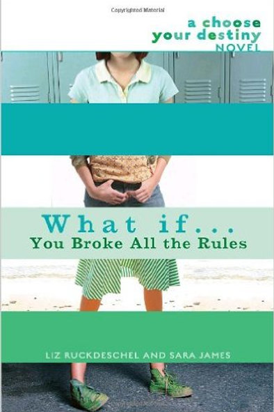 What If. . . You Broke All the Rules