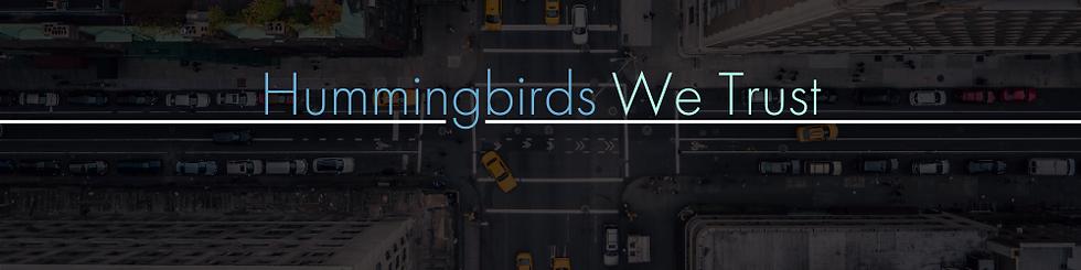 HH Website Hummingbirds We Trust(2).png
