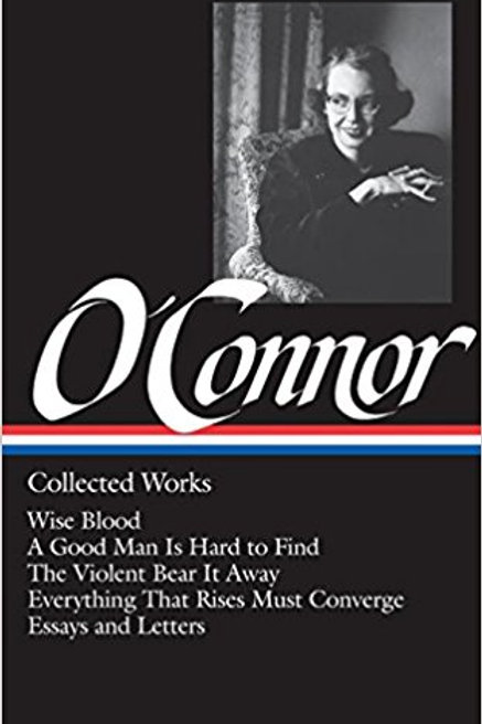 The Collected Works of Flannery O'Connor
