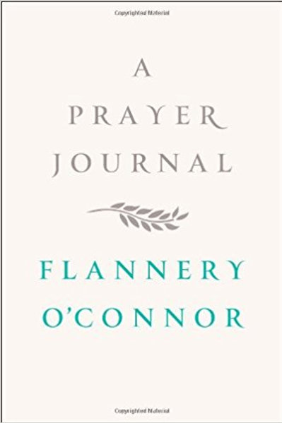 The Prayer Journal by Flannery O'Connor