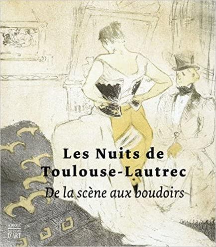 Les nuits de Toulouse-Lautrec, de la scène aux boudoirs,  2007