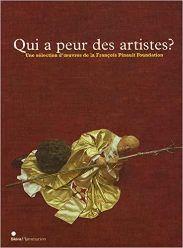Qui a peur des artistes ? Sélection d'oeuvres de la collection Pinault, 2009.