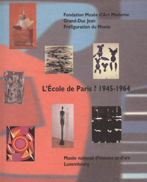 L'Ecole de Paris ? 1945 - 1964, catalogue d'exposition, 1998 - 1999