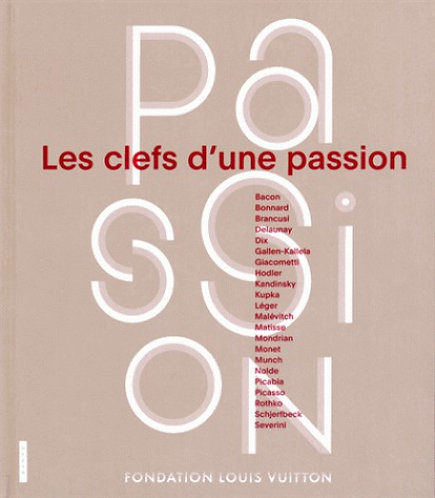 Les clefs d'une passion, Fondation Louis Vuitton, catalogue d'exposition, 2015