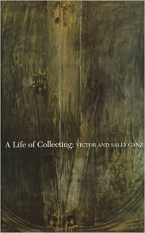 A life of collecting : Victor and Sally Ganz, edited by Michael Fitzgerald, 1997
