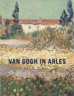 Van Gogh in Arles, Metropolitan Museum of Art, 1984