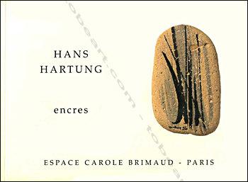 Hans HARTUNG. Encres. Carole Brimaud, Paris, 2005
