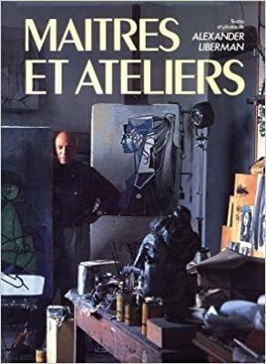 Maitres et ateliers, Alexander Liberman, 1988