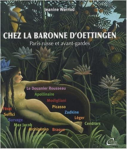 Jeanine Warnod, Chez la baronne d'Oettingen, Paris russe et avant-gardes, 2008